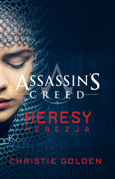 Fantastyka - Pod lupą - Assassin's Creed: Herezja - Christie Golden - Recenzja