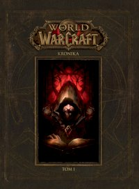 Fantastyka - Książka - World of Warcraft: Kronika. Tom 1