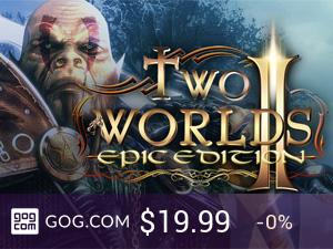 Two Worlds II: Epic Edition - kupuj bez DRM na GOG.com!